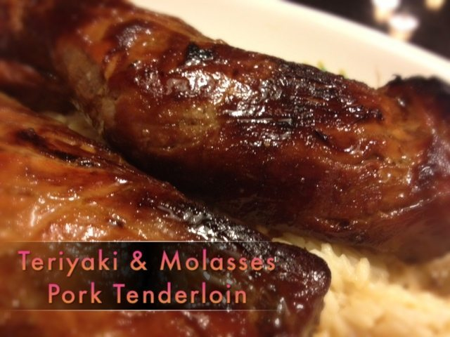 Molasses and Teriyaki Pork Tenderloin